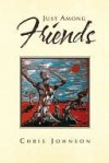 Just Among Friends - Chris Johnson