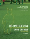The Martian Child - Scott Brick, David Gerrold