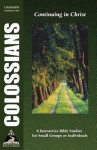 Colossians: Continuing in Christ - Phillip D. Jensen, Tony J. Payne