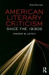 American Literary Criticism Since the 1930s - Vincent B. Leitch