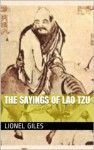 The Sayings of Lao Tzu - Lao Tzu, Lionel Giles