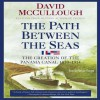 Path Between the Seas (Audio) - David McCullough, Nelson Runger