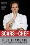 Scars of a Chef: The Searing Story of a Top Chef Marked Forever by the Grit and Grace of Life in the Kitchen - Rick Tramonto, John Folse, Lisa Jackson
