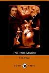 The Home Mission (Dodo Press) - T.S. Arthur