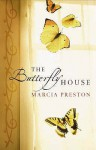 The Butterfly House (Mira Hardbacks S.) - Marcia Preston