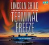 Terminal Freeze, Narrated By Scott Brick, 9 Cds [Complete & Unabridged Audio Work] - Lincoln Child