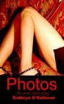 Photos: An Erotic Short Story - Kathryn O'Halloran