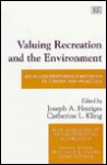 Valuing Recreation and the Environment: Revealed Preference Methods in Theory and Practice - Joseph A. Herriges
