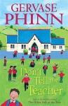 Don't Tell The Teacher - Gervase Phinn