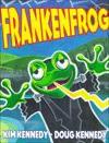 Frankenfrog - Kim Kennedy