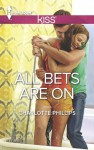 All Bets Are On (Harlequin Kiss) - Charlotte Phillips