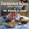 Entertainment Helpers: Quick And Easy - Duane Lund