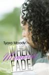 When Memories Fade - Tyora Moody
