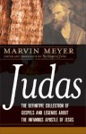 Judas: The Definitive Collection of Gospels and Legends about the Infamous Apostle of Jesus - Marvin Meyer