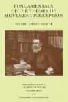 Fundamentals of the Theory of Movement Perception by Dr. E. Mach [With CDROM] - Laurence R. Young, Ernst Mach, Volker Henn, Hansjoerg Scherberger