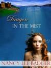 Dragon In The Mist - Nancy Lee Badger
