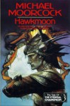 Hawkmoon (The Tale of the Eternal Champion, #3) - Michael Moorcock