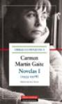 Obras Completas de Carmen Martín Gaite. Novelas I - Carmen Martín Gaite, José-Carlos Mainer, José Teruel