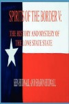 Spirits of the Border V: The History and Mystery of the Lone Star State - Ken Hudnall, Sharon Hudnall