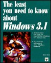 The Least You Need to Know about Windows 3.1 - Steve Eckols