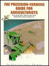The Precision Farming Guide for Agriculturists - Dan Ess, Mark Morgan