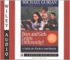 Boys and Girls Learn Differently: A Guide for Teachers and Parents - Michael Gurian