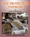 Self Protection Syndrome in Black Americans - Joseph A. Bailey