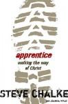 Apprentice: Walking the Way of Christ - Steve Chalke, Joanna Wyld