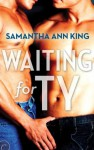 Waiting for Ty (Lovers and Friends) - Samantha Ann King