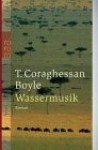 Wassermusik - T.C. Boyle, Werner Richter