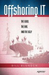 Offshoring It: The Good, The Bad, And The Ugly - Bill Blunden