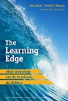 The Learning Edge: What Technology Can Do to Educate All Children - Alan Bain, Mark E. Weston, John Hattie