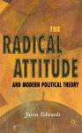 Radical Attitude and Modern Political Theory - Jason Edwards