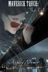 Maverick Touch: The Cat - Ashley Nemer
