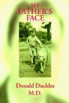 My Father's Face - Donald Duckles