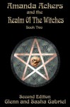 Amanda Ackers And The Realm Of The Witches (Amanda Ackers Adventures) - Glenn Gabriel, Sasha Gabriel