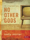No Other Gods - Confronting Our Modern Day Idols | Member Book - Kelly Minter