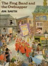 The Frog Band And The Owlnapper - Jim Smith