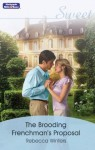 Mills & Boon : The Brooding Frenchman's Proposal - Rebecca Winters