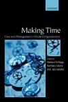 Making Time: Time and Management in Modern Organizations - Richard Whipp, Barbara Adam, Ida Sabelis