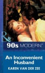 An Inconvenient Husband (Mills & Boon Vintage 90s Modern) - Karen van der Zee