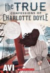 The True Confessions of Charlotte Doyle - Avi