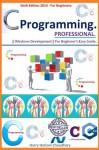 C Programming Professional, [ C Programming: A Modern Approach in Easy Steps. 2014-15 Special Edition. ] - Harry Hariom Choudhary, Dennis Ritchie, Brian W. Kernighan, Stephen Kochan