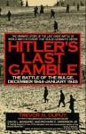 Hitler's Last Gamble: The Battle of the Bulge, December 1944-January 1945 - Trevor N. Dupuy