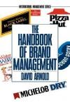 The Handbook Of Brand Management - David Arnold