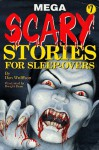 Mega Scary Stories for Sleep-Overs - Don L. Wulffson, Dwight Been