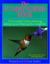 The Hummingbird Book: The Complete Guide to Attracting, Identifying,and Enjoying Hummingbirds - Donald Stokes, Lillian Stokes