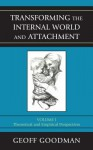 Transforming the Internal World and Attachment: Theoretical and Empirical Perspectives - Geoff Goodman