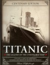 Titanic: The Legend Of The Unsinkable Ship - Beau Riffenburgh