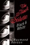 The Black Stiletto: Black & White : A Novel - Raymond Benson
